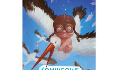 Komiksowe becikowe - gwiazdy polskiego komiksu opowiadają o wychowywaniu dzieci