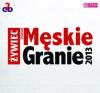 """5. Różni wykonawcy – """"Męskie granie 2013"""""""