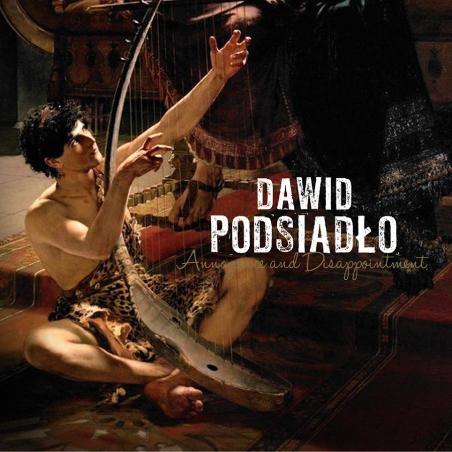 "5. Dawid Podsiadło – ""Annoyance And Disappointment"""